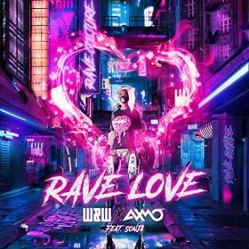 W&W & AXMO FEAT. SONJA - RAVE LOVE